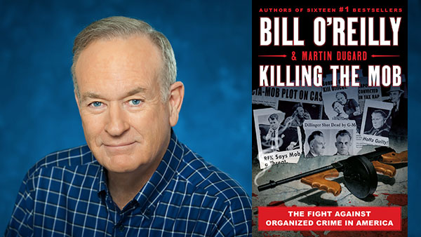"The author Bill O'Reilly and the cover of his latest book ""Killing the Mob."" (Gingrich 360)"