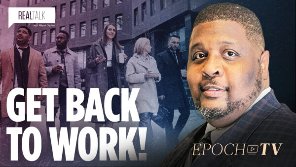 Get Back to Work! | Real Talk with Wayne Dupree