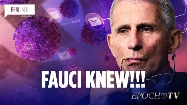 Fauci Knew! | Real Talk with Wayne Dupree