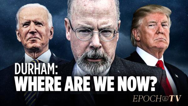 Inside Durham's Investigation: Deep State Strikes Back | Truth Over News