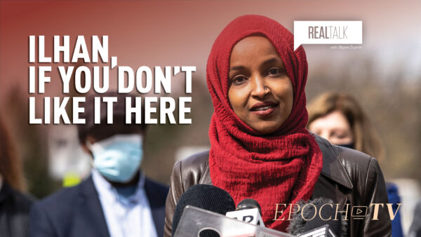 Ilhan, If You Don't Like It Here | Real Talk with Wayne Dupree