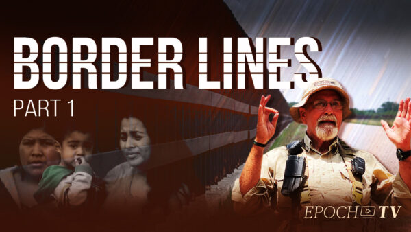 Border Lines (Part 1): How Life on the US Border is Impacted by Increased Illegal Border Crossings