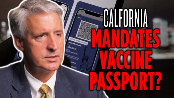 Will California Mandate Vaccine Passport? | Brad Dacus