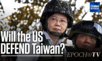 EpochTV: Would the US Defend Taiwan in a War With China?