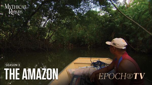 The Amazon | Mythical Roads