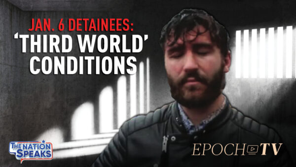 Jan. 6 Detainees Confined 23 hrs/day; Risking All for American Dream