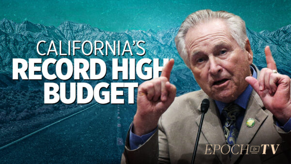 The Hidden Side of California's $272 Billion New Budget | Sen Jim Nielsen