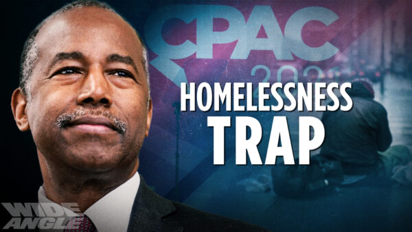 Pushing Against Dependence on Government—Dr. Ben Carson on Homelessness & Poverty