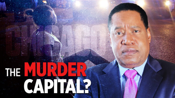 Shootings in Chicago, Baltimore, and St. Louis Are on the Rise | Larry Elder