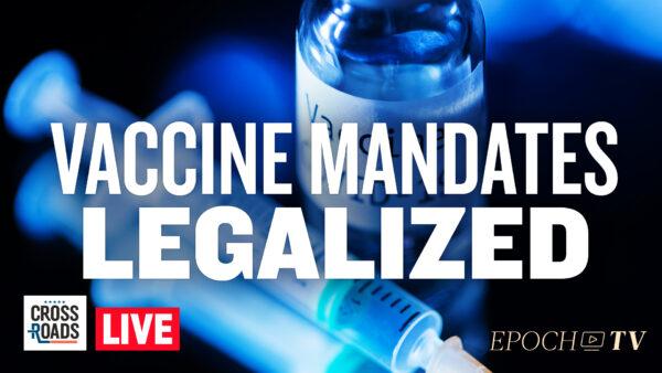 Live Q&A: Vaccine Mandates Declared Legal by DOJ; Florida Lawmaker Calls for Election Audit