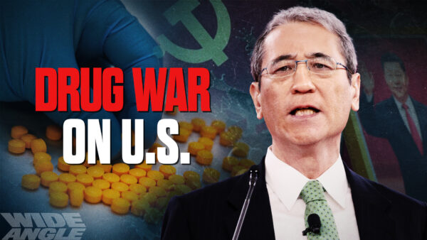 China's Fentanyl War on the US; Signs of Chinese Regime's Collapse—Feat. Gordon Chang