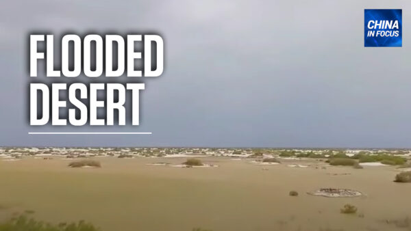 China's Largest Desert Flooded by Heavy Rain