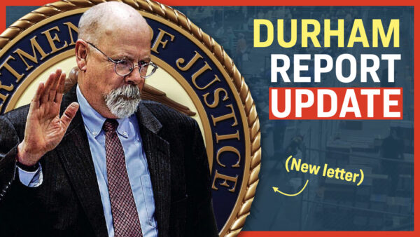 Facts Matter (Aug. 5): DOJ Releases New Letter About Durham Probe; Exclusive Interviews With Former AG, DNI