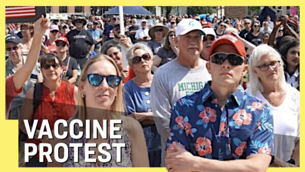 Facts Matter (Aug. 9): Hundreds Protest Vaccine Mandate 'Tyranny' in Michigan; Election Audit in PA