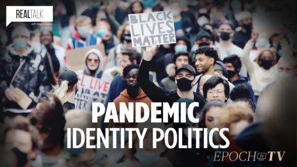 Pandemic Identity Politics