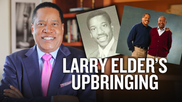 Who Made Larry Elder the Man He Is Today? | Larry Elder