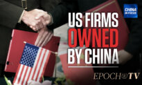 Epoch TV Review: '6 US Companies Owned by China'