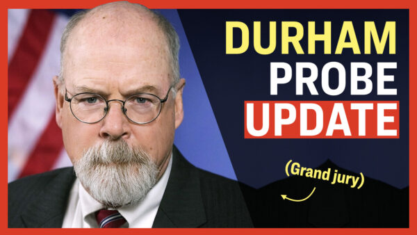 Facts Matter (Aug. 17): Evidence Presented to Grand Jury in Durham's Russia Probe, Report Shows