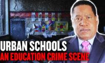 Urban Schools: An Education Crime Scene—Detroit, Baltimore, Cleveland, Oakland   Larry Elder