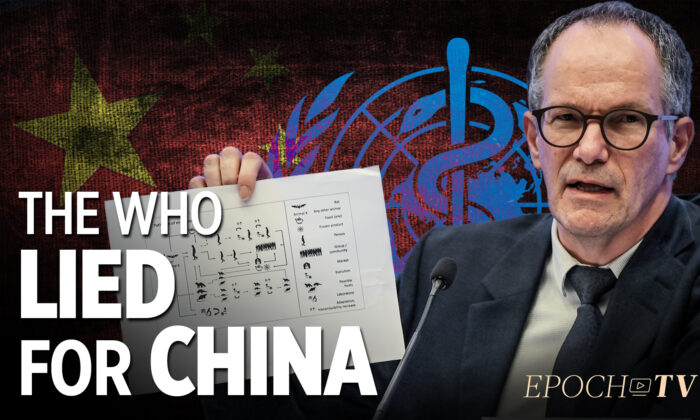 Epoch TV Review: China Pressured WHO Investigators to Cover Up Lab Leak Theory