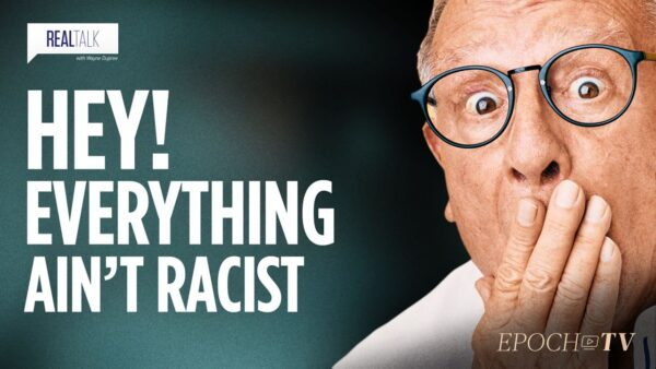 Hey! Everything Ain't Racist