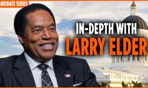 California Governor Candidate Series: In-Depth With Larry Elder