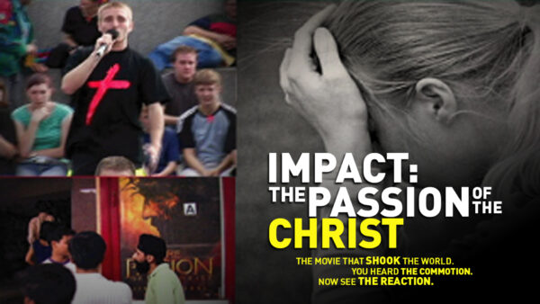 Impact: Passion of the Christ | Feature Film
