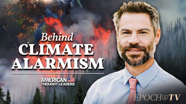 Michael Shellenberger: Reports of a Coming Climate Catastrophe Have Been Greatly Exaggerated