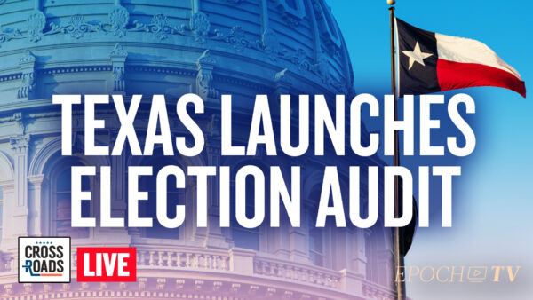 Live Q&A: Texas Conducting Audit of 2020 Election; Arkansas Moves to Recognize Natural Antibodies