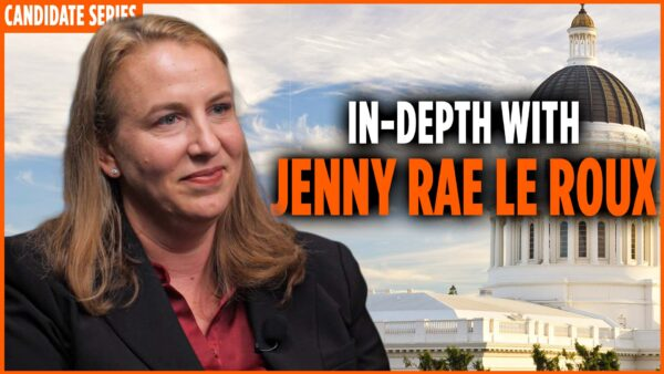 California Governor Candidate Series: In-Depth With Jenny Rae Le Roux