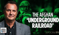 EpochTV Review: Underground Railroad Operation Saves Nearly 1,000 Lives in Afghanistan