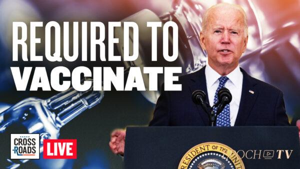Live Q&A: Biden Plans New Vaccine Mandates Requiring Businesses to Vaccinate; DOJ Sues Texas
