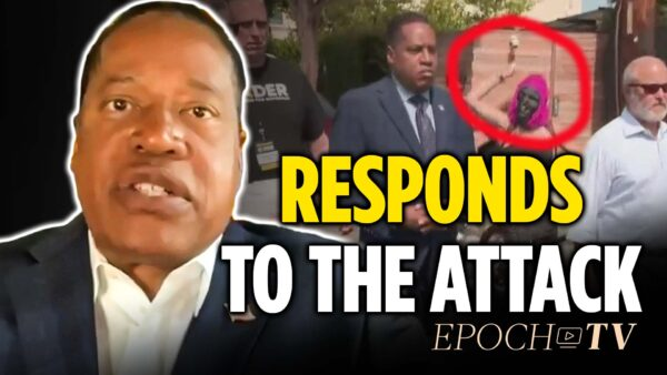 Larry Elder's Latest Response to the Venice Beach Attack; Update on His California Governor Recall Campaign