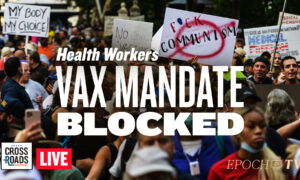 Q&A: Judge Blocks NY Vaccine Mandate for Health Workers; Milley Allegedly Promised to Alert China