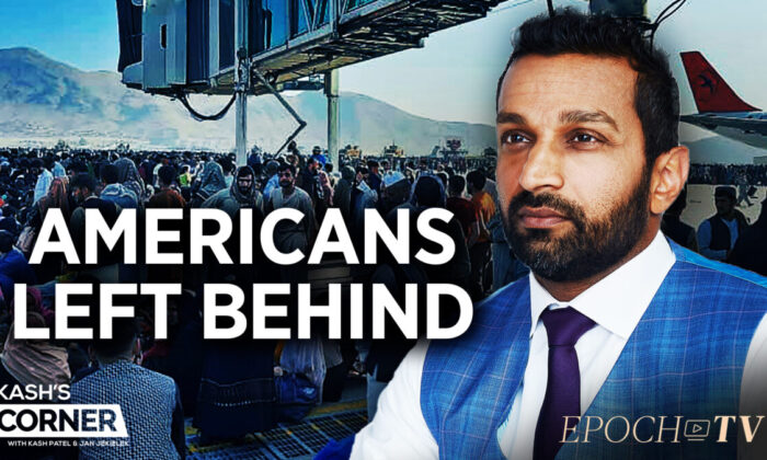 EpochTV Review: Failure in Afghanistan: What Trump Would Have Done, How Biden Failed, and What It Means for the World Now