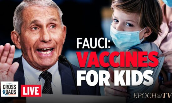 Live Q&A: Fauci Says Vaccines for Kids Soon; Doctors Warn of Gov Restricts On Monoclonal Treatments
