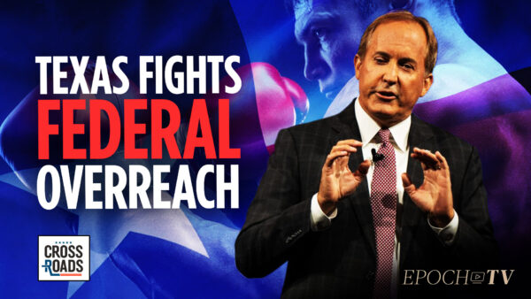 AG Ken Paxton: Texas Will Defend Constitutional Rights Against Federal Overreach on Vaccines, Abortion, & Election Integrity