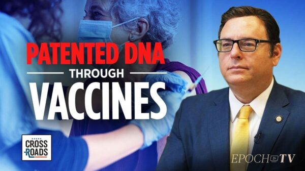 DHS Founding Member: DNA Affected by mRNA Could be Patented by Vaccine Manufacturers