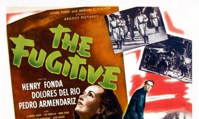 """Director John Ford explores faith in a time of repression in his """"The Fugitive."""" (RKO Radio Pictures)"""