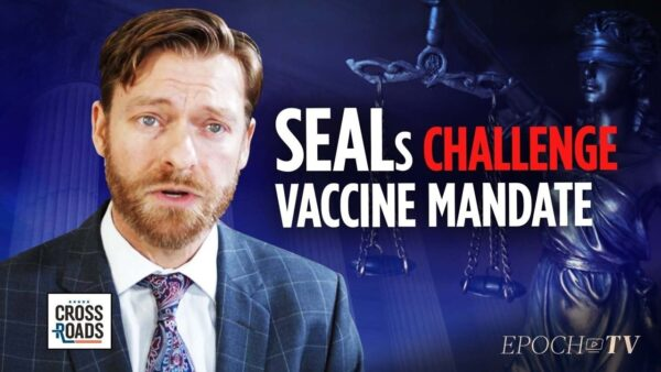 Navy SEALs Told They're Undeployable, Take Legal Stand Against Vaccine Mandates: Military Lawyer R. Davis Younts