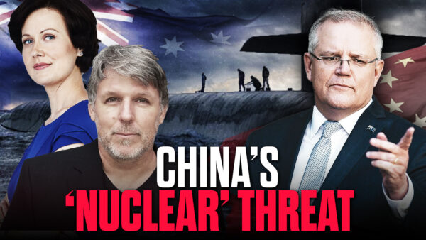 China Makes Threat Over AUKUS; How the CCP Controls Chinese People