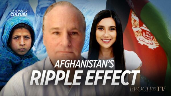 Afghanistan's Ripple Effect on the World