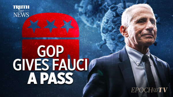 Why Is the GOP Refusing to Look Into Fauci & the Origins of COVID-19? | Truth Over News
