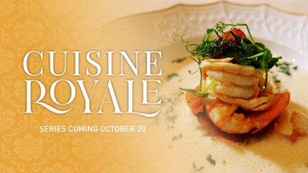 [New Series!] Cuisine Royale –Coming Oct. 20