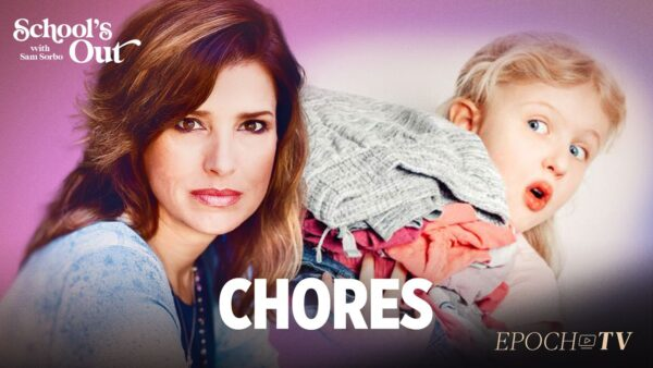 Chores | School's Out with Sam Sorbo