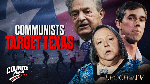 Why Communists Are Focused Heavily on Turning Texas Blue