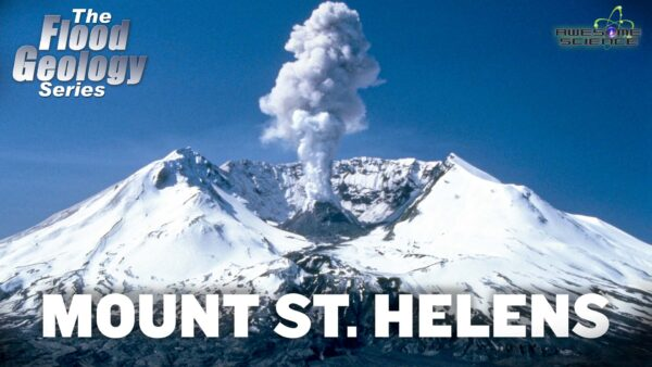 Flood Geology Series(Episode 1): Mount St. Helens