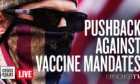 Live Q&A: Nationwide Pushback Against Vaccine Mandates; Trump Sues Jan. 6 Commission