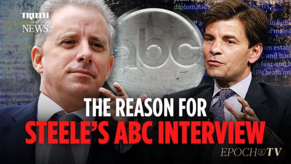 The Reason for Steele's ABC Interview | Truth Over News
