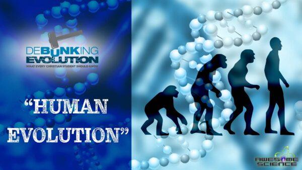 Debunking Evolution (Episode 1): Debunking Evolution Part1